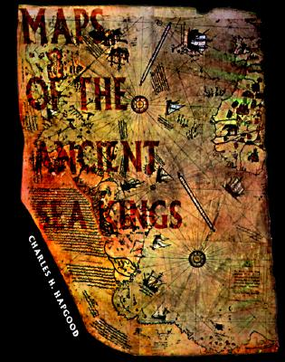 Maps of the Ancient Sea Kings By Hapgood, Charles H.