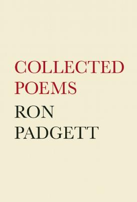 Collected Poems By Padgett, Ron