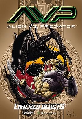 Aliens Vs. Predator By Kennedy, Mike/ Robinson, Roger (ILT)